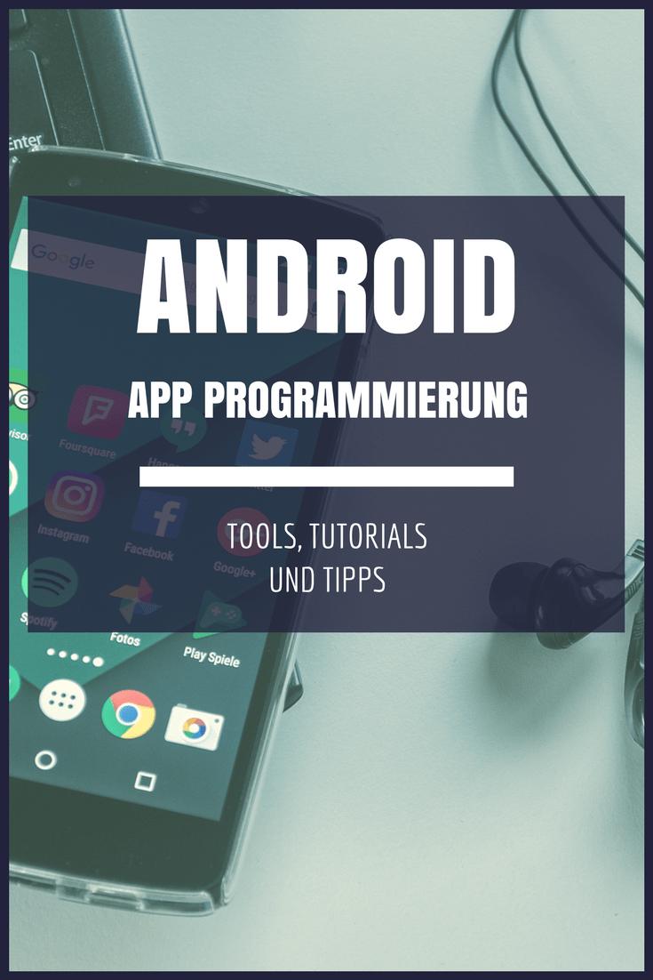 Eine eigene Android App Programmieren? So gehts mit einfachen Schritten und den nötigen Tools.