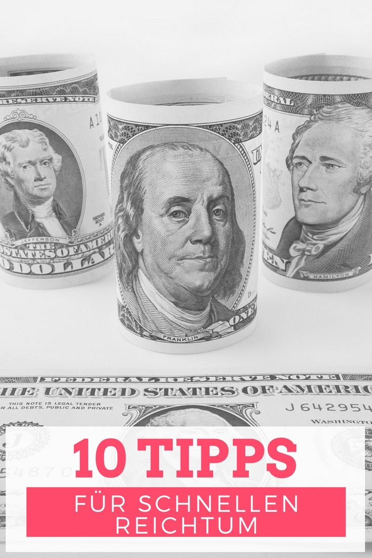 So wirst du Millionär. Mit diesen 10 Tipps zu schnellen Reichtum kommen.