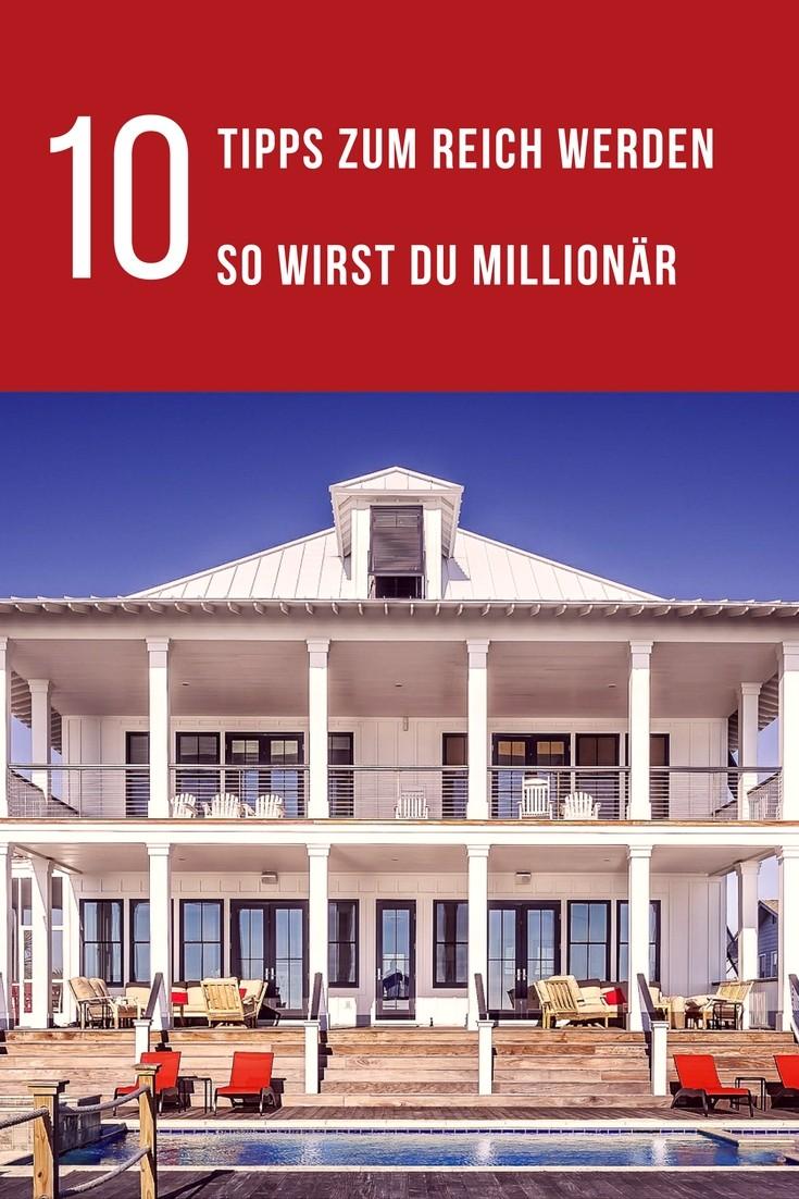Mit diesen 10 Tipps wirst du endlich Millionär. Den Absprung schaffen und Reich sein.
