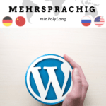 Wordpress Blog mehrsprachig mit PolyLang