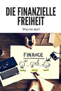 Was ist die finanzielle Freiheit und wie erreichst du diese?