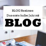 Blog Resümee – Das erste halbe Jahr mit Blog