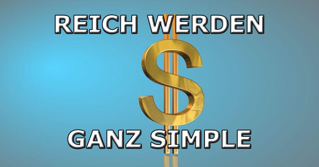 Reich werden - ganz simple