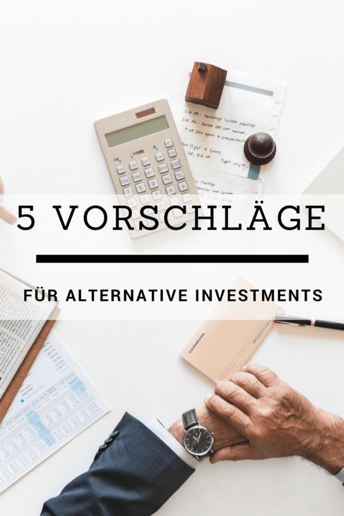 5 Super Vorschläge sein Geld Alternativ zu investieren und gewinnbringend anzulegen.