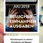 Monatsabschluss Juli 2018 mit Einnahmen Report und Zielen
