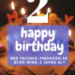 2 Jahre Technik und Finanzen – Happy Birthday again