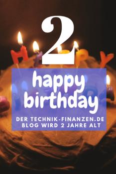 Heute wird gefeiert. Der Technik und Finanzen Blog wird 2 Jahre alt. Feiern Sie mit.