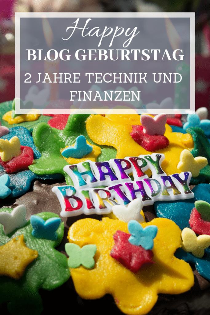 Happy Blog Geburtstag. Der Technik und Finanzen Blog wird 2 Jahre alt. Es ist viel passiert in den 2 Jahren mit WordPress Blog. #Wordpress #Blog #Birthday