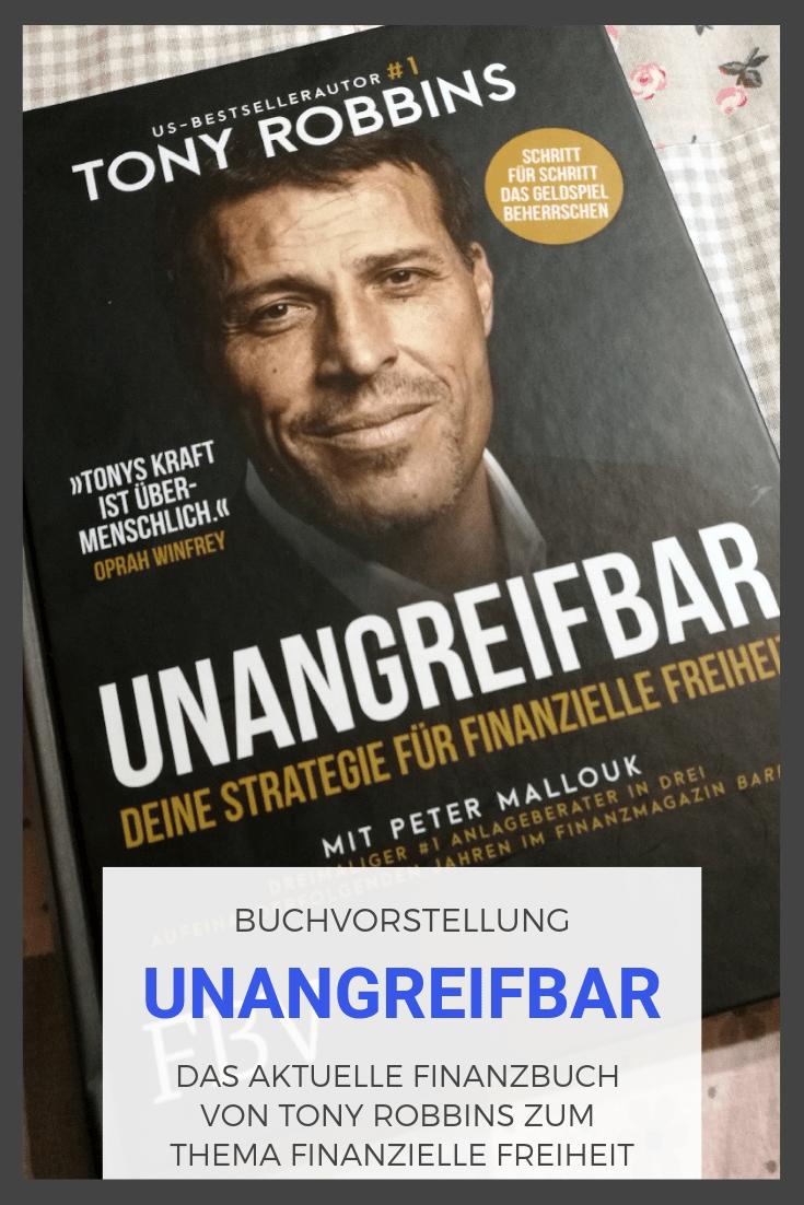 """Heute stelle ich das neue Buch """"Unangreifbar"""" von Tony Robbins vor. Was kann die Finanzlektüre und für wen ist diese geeignet."""