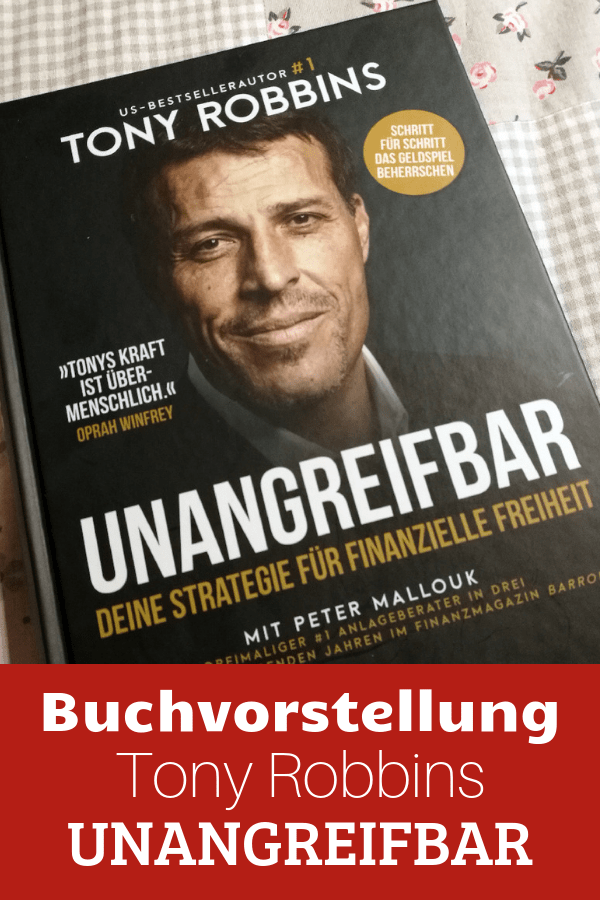 Buchvorstellung Unangreifbar von Tony Robbins. Lohnt sich der kauf des Finanzbuches von Top Coach und Author Tony Robbins?