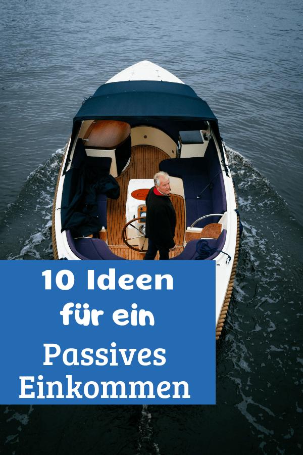 10 Ideen für den Aufbau eine passiven Einkommens. Passives Einkommen aufbauen ist einfacher als man denkt. Mit diesen 10 Ideen wird es wirklichkeit.
