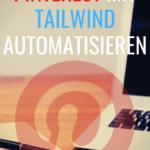 Tailwind – Pinterest Posts Automatisieren