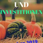 Oktober 2019 – Einnahmen, Investitionen und Ziele.