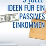 5 Passive Einkommens Ideen für 2020